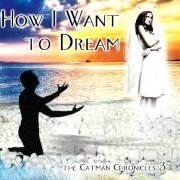 Album How i want to dream - the catman chronicles 3