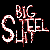 Big Steel Shit